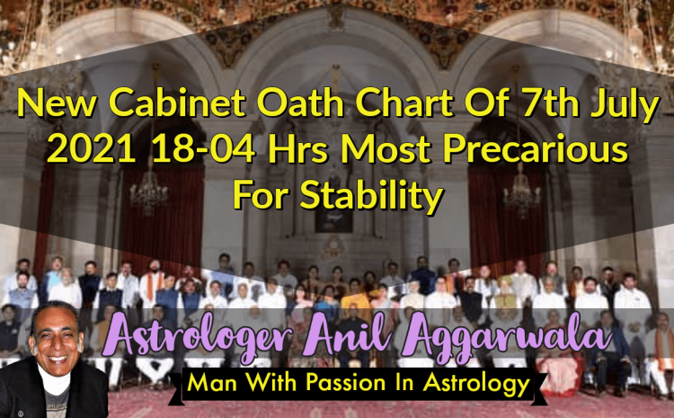 New Cabinet Oath Chart Of 7th July 2021 18-04 Hrs Most Precarious For Stability